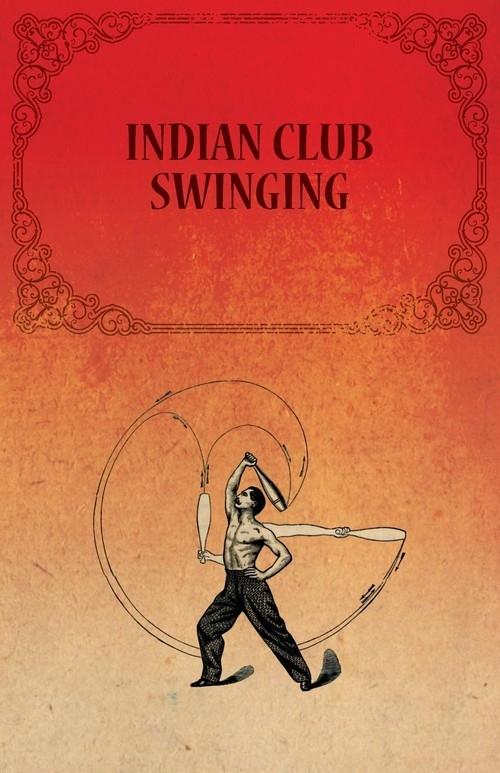 Indian Club Swinging Anon