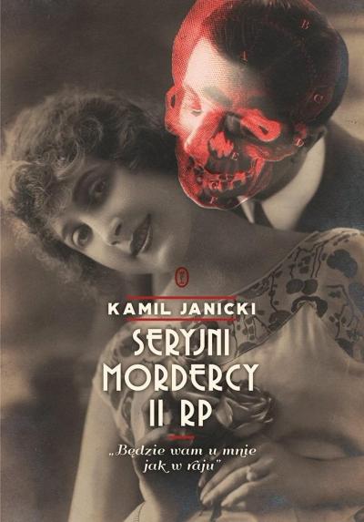 Seryjni mordercy II RP Janicki Kamil