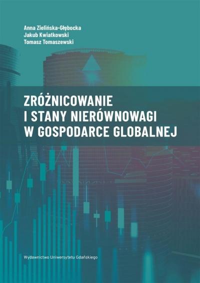 Zróżnicowanie i stany nierównowagi w gospodarce.. Anna Zielińska-Głębocka, Jakub Kwiatkowski, Tomas