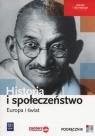 Historia i społeczeństwo. Europa i świat. Podręcznik. Liceum i technikum