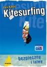 Kitesurfing bezpieczny i łatwy Kunysz Piotr