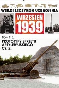 Prototypy sprzętu artyleryjskiego Część 2 praca zbiorowa