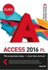 Access 2016 PL Kurs  Mendrala Danuta, Szeliga Marcin