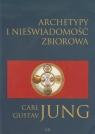 Archetypy i nieświadomość zbiorowa Jung Carl Gustav