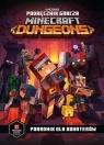 Podręcznik gracza Minecraft Dungeons Poradnik dla bohaterów Milton Stephanie