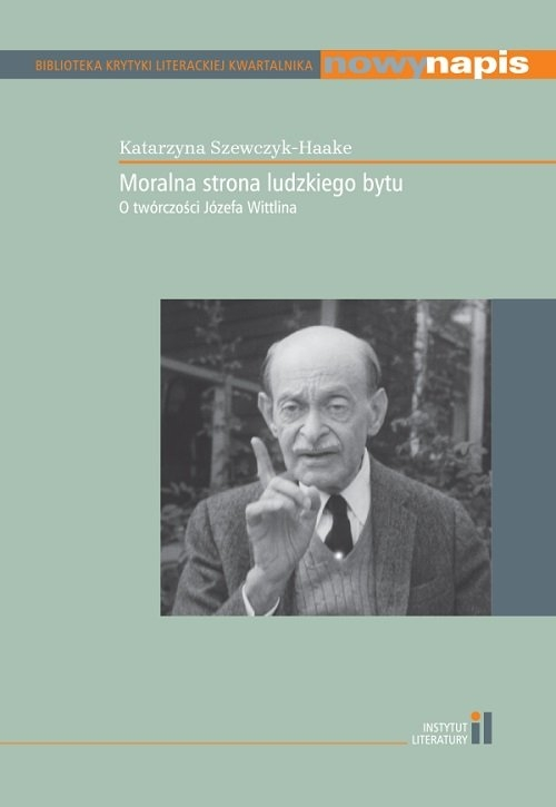Moralna strona ludzkiego bytu Szewczyk-Haake Katarzyna