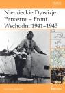 Niemieckie Dywizje Pancerne Front Wschodni 1941-1943