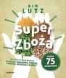 Super zboża Wszystko, co musisz wiedzieć o kaszy jaglanej, owsie, Lutz Kim