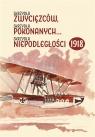 Skrzydła zwycięzców, skrzydła pokonanych... skrzydła niepodległości 1918