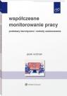 Współczesne monitorowanie pracy Podstawy teoretyczne i metody Woźniak Jacek