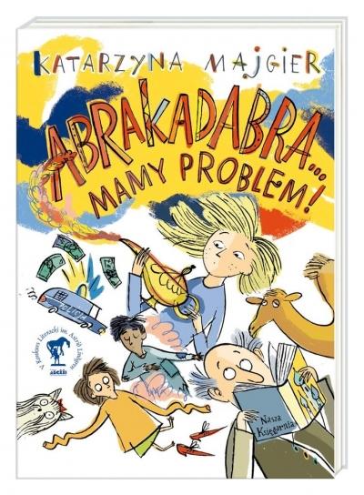 Abrakadabra… Mamy problem! Majgier Katarzyna