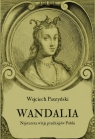 Wandalia Najstarsza wizja pradziejów Polski Paszyński Wojciech