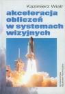 Akceleracja obliczeń w systemach wizyjnych  Wiatr Kazimierz