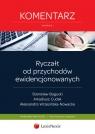 Ryczałt od przychodów ewidencjonowanych Komentarz Bogucki Stanisław, Cudak Arkadiusz, Wrzesińska-Nowacka Aleksandra