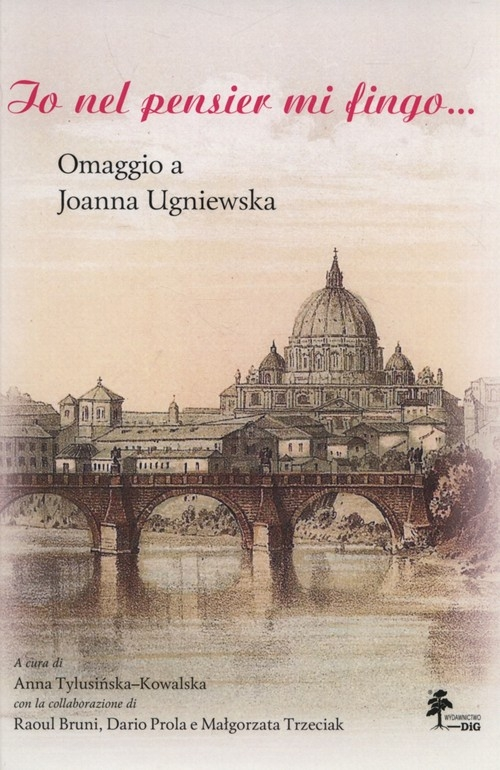 Io nel pensier mi fingo... Omaggio a Joanna Ugniewska