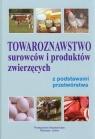 Towaroznawstwo surowców i produktów zwierzęcych z podstawami przetwórstwa