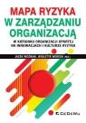 Mapa ryzyka w zarządzaniu organizacją w kierunku organizacji opartej na innowacjach i kulturze ryzyka (Uszkodzona okładka)