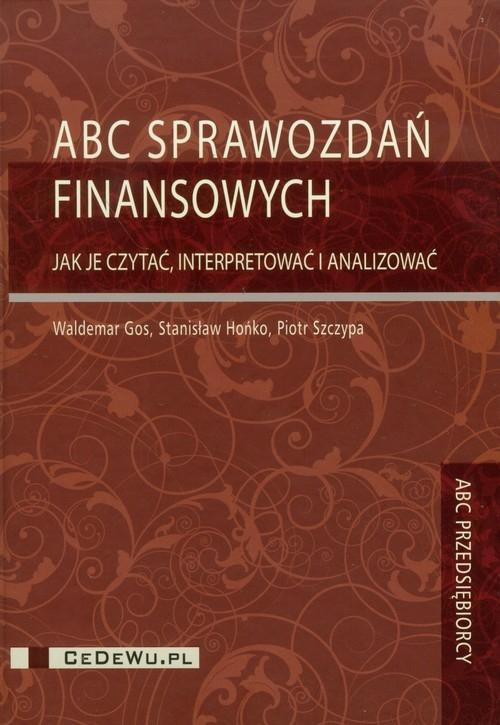 ABC sprawozdań finansowych Gos Waldemar, Hońko Stanisław, Szczypa Piotr