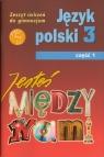 Jesteś między nami 3 Język polski Zeszyt ćwiczeń Część 1 (Uszkodzona Nieckula Grażyna, Szypska Małgorzata