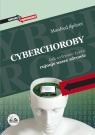 Cyberchoroby Jak cyfrowe życie rujnuje nasze zdrowie Spitzer Manfred