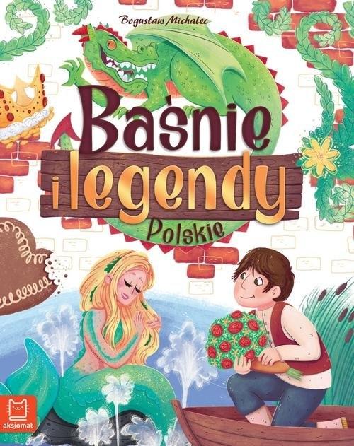 Baśnie i legendy polskie Michalec Bogusław
