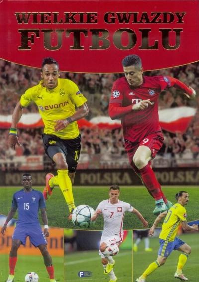 Wielkie gwiazdy futbolu praca zbiorowa