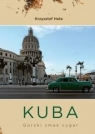 Kuba. Gorzki smak cygar Krzysztof Hoła
