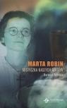 Marta Robin. Mistyczka naszych czasów