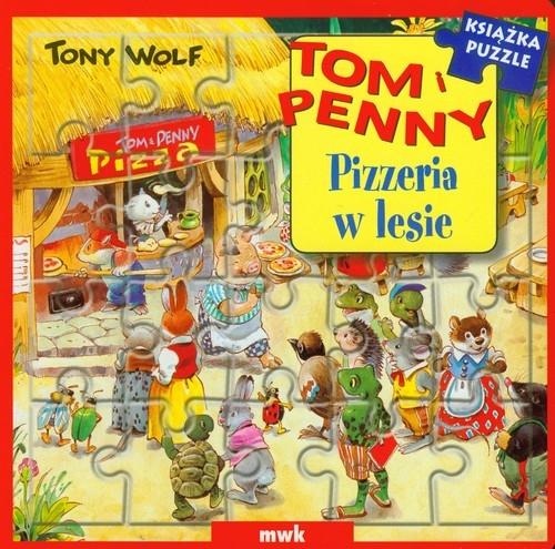 Tom i Penny Pizzeria w lesie Wolf Tony