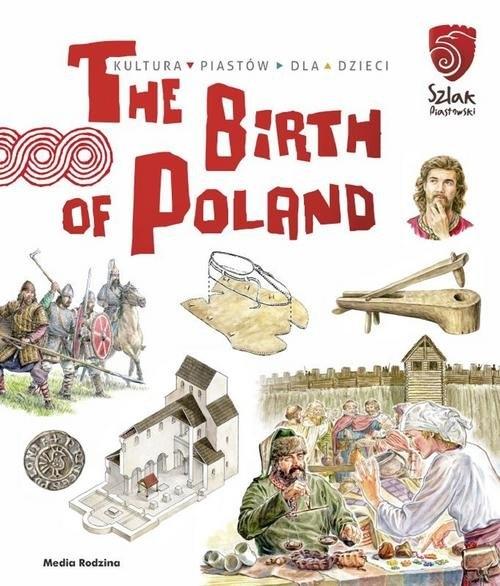 The Birth of Poland Gryguć Jarosław