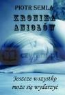 Kronika aniołów Piotr Semla