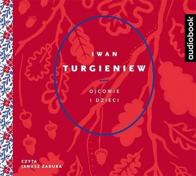 Ojcowie i dzieci  (Audiobook) Turgieniew Iwan