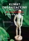 Klimat organizacyjny jako narzędzie (de)motywowania pracowników Anna Wziątek-Staśko, Olena Krawczyk-Antoniuk