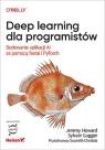 Deep learning dla programistów. Budowanie aplikacji AI za pomocą fastai Howard Jeremy, Gugger Sylvain