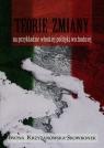 Teorie zmiany na przykładzie włoskiej polityki wschodniej Krzyżanowska-Skowronek Iwona