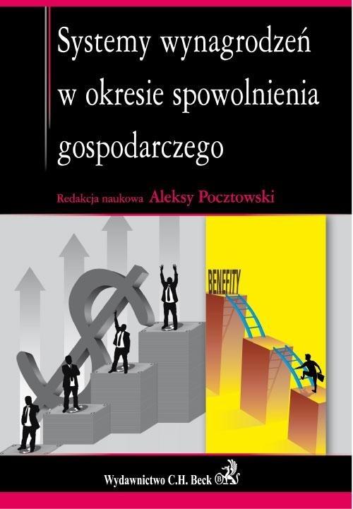 Systemy wynagrodzeń w okresie spowolnienia gospodarczego Pocztowski Aleksy