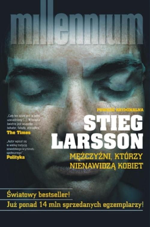 Mężczyźni, którzy nienawidzą kobiet Stieg Larsson