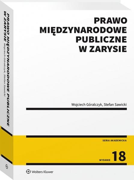 Prawo międzynarodowe publiczne w zarysie (NEX-0374) Góralczyk Wojciech, Sawicki Stefan