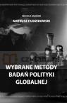 Wybrane metody badań polityki globalnej Mateusz Hudzikowski (red.)