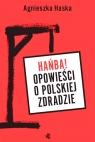 Hańba! Opowieści o polskiej zdradzie