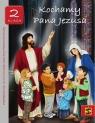 Kochamy Pana Jezusa. Klasa 2. Podręcznik dla 2 klasy szkoły podstawowej