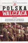 Polska Walcząca Tom 44 Podziemie na ziemiach włączonych do Rzeszy