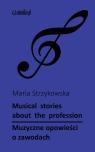 Muzyczne opowieści o zawodach: Musical stories about profession Maria Strzykowska