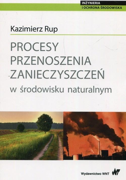Procesy przenoszenia zanieczyszczeń w środowisku naturalnym Rup Kazimierz