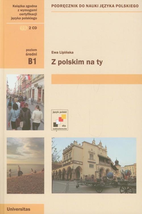 Z polskim na Ty Podręcznik do nauki języka polskiego + CD Lipińska Ewa