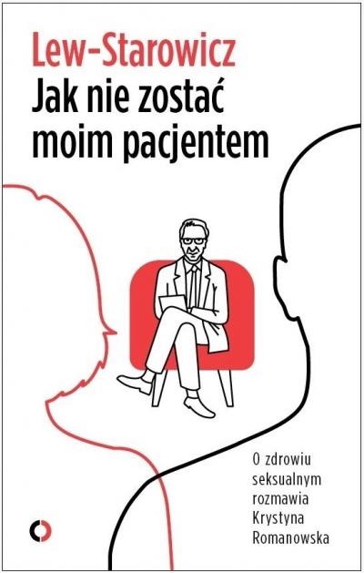 Jak nie zostać moim pacjentem Zbigniew Lew-Starowicz
