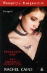 Wampiry z Morganville Księga 1 t.1/2 Przeklęty dom / Bal umarłych dziewczyn