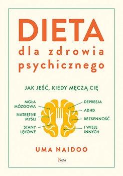 Dieta dla zdrowia psychicznego. Uma Naidoo