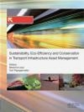 Sustainability, Eco-Efficiency, and Conservation in Transportation