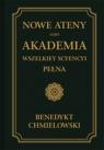 Nowe Ateny, albo Akademia wszelkiey scyencyi pełna. Część wtóra. Chmielowski Benedykt